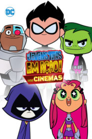 Os Jovens Titãs em Ação – Nos Cinemas Assistir Online – HD 720p Dublado