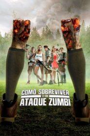 Como Sobreviver a um Ataque Zumbi Online – Assistir HD 720p | 1080p Dublado