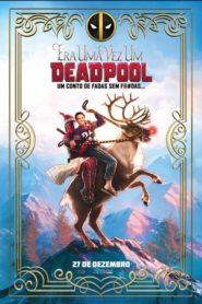 Era Uma Vez um Deadpool – Assistir ( 2018 ) HD 720p Filme Completo