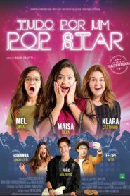 Tudo por um Pop Star Assistir – ( 2018 ) Filme Dublado Online