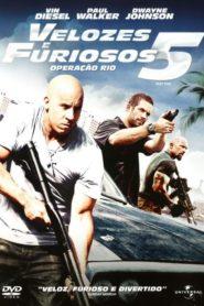 Velozes & Furiosos 5: Operação Rio (Dublado) Assistir HD 720p Online