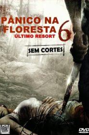 Pânico na Floresta 6 ( 2014 ) Online – Assistir HD-720p Dublado