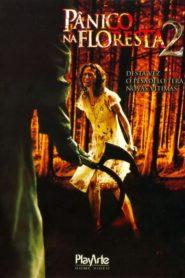 Pânico na Floresta 2 ( 2007 ) Online – Assistir HD-720p Dublado