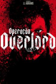 Operação Overlord ( 2018 ) Assistir – HD 720p Dublado Online