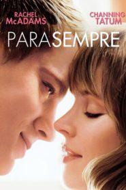 Para Sempre ( 2012 ) Online – Assistir HD 720p Dublado