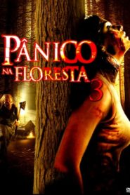 Pânico na Floresta 3 ( 2009 ) Online – Assistir HD-720p Dublado