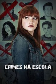 Crimes Na Escola (2018) Assistir Dublado HD 720p Online
