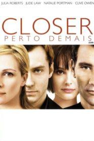 Closer : Perto Demais Online – Assistir HD 720p Dublado