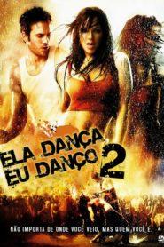 Ela Dança, Eu Danço 2 ( 2008 ) HD 720p 1080p Assistir Dublado Online