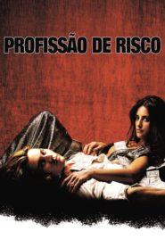 Profissão de Risco ( 2001 ) – Assistir HD 720p Dublado