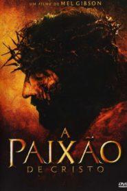 A Paixão de Cristo ( 2004 ) Online – Assistir HD 720p Dublado
