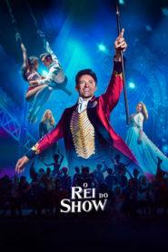 O Rei do Show Online – Assistir HD 720p Dublado