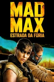Mad Max: Estrada da Fúria Online – Assistir HD 720p Dublado