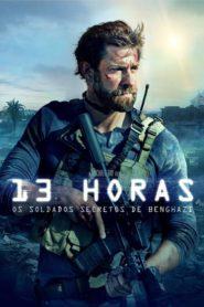 13 Horas: Os Soldados Secretos de Benghazi Online – Assistir HD 720p Dublado