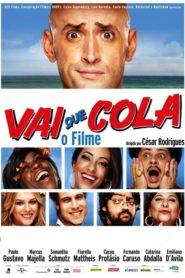 Vai que Cola Online – Assistir HD 720p Dublado
