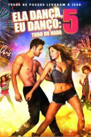 Ela Dança, Eu Danço 5: Tudo ou Nada Online – Assistir HD 720p Dublado