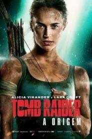 Tomb Raider: A Origem 2018 – Assistir HD 720p Dublado