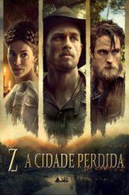 Z: A Cidade Perdida ( 2017 ) Online – Assistir HD 720p Dublado