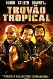Trovão Tropical ( 2008 ) Online – Assistir HD 720p Dublado