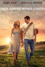 Para Sempre Minha Garota ( 2018 ) Online – Assistir HD 720p Dublado e Legendado