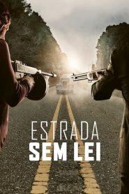 Estrada Sem Lei ( 2019 ) Dublado Online – Assistir HD 720p