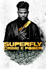 Superfly: Crime e Poder ( 2018 ) Dublado Online – Assistir HD 720p
