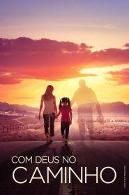 Com Deus no Caminho ( 2018 ) Dublado Online – Assistir HD 720p