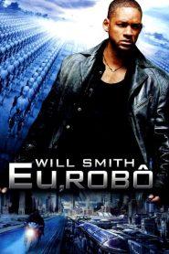 Eu, Robô ( 2004 ) Dublado Online – Assistir HD 720p