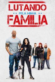 Lutando Pela Família ( 2019 ) Dublado Online – Assistir HD 720p