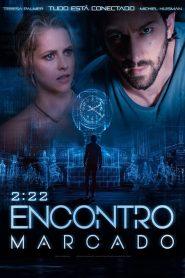 2:22 – Encontro Marcado ( 2017 ) Dublado Online – Assistir HD 720p