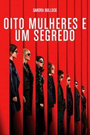 Oito Mulheres e um Segredo ( 2018 ) – Assistir HD 720p Dublado Online