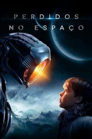 Perdidos no Espaço ( 2018 ) Todas Tempordas HD 720p 1080p Assitir Dublado Online
