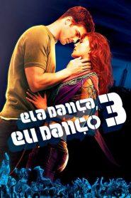 Ela Dança, Eu Danço 3 ( 2010 ) Assistir HD 720p Dublado Online
