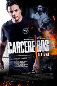 Carcereiros – O Filme ( 2019 ) Assistir HD 720p Dublado Online