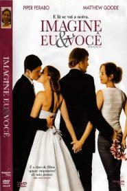 Imagine Eu e Você ( 2005 ) Online – Assistir HD 720p 1080p Dublado Online