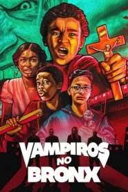 Vampiros X The Bronx ( 2020 ) Assistir HD 720p 1080p Dublado Legendado Online